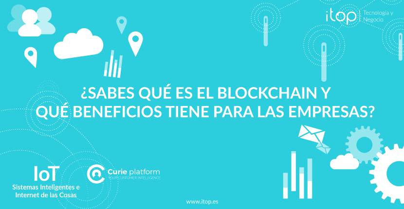 ¿Sabes qué es el blockchain y qué beneficios tiene para las empresas?