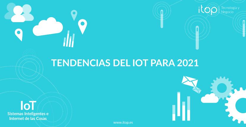 Tendencias del IoT para 2021