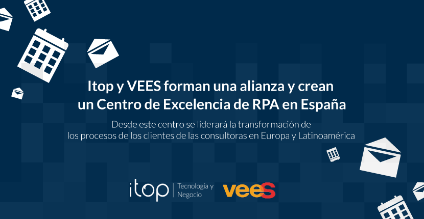 Itop y VEES forman una alianza y crean un Centro de Excelencia de RPA en España