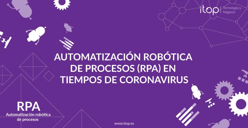 Automatización Robótica de Procesos (RPA) en Tiempos de Coronavirus