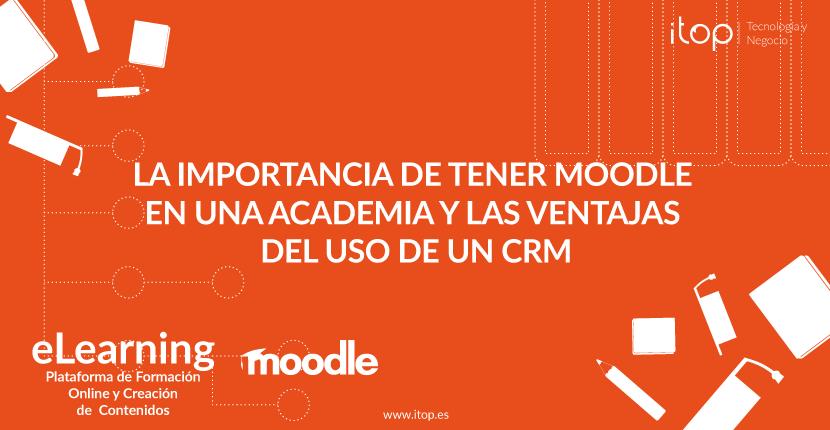 La importancia de tener Moodle en una Academia y las ventajas del uso de un CRM