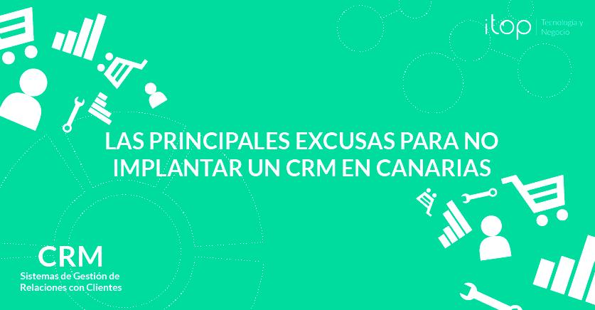 Las principales excusas para no implantar un CRM en Canarias