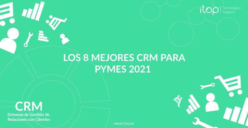 Los 8 mejores CRM para Pymes 2021