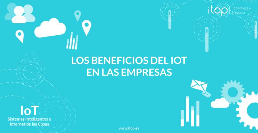 Los beneficios del IoT en las empresas