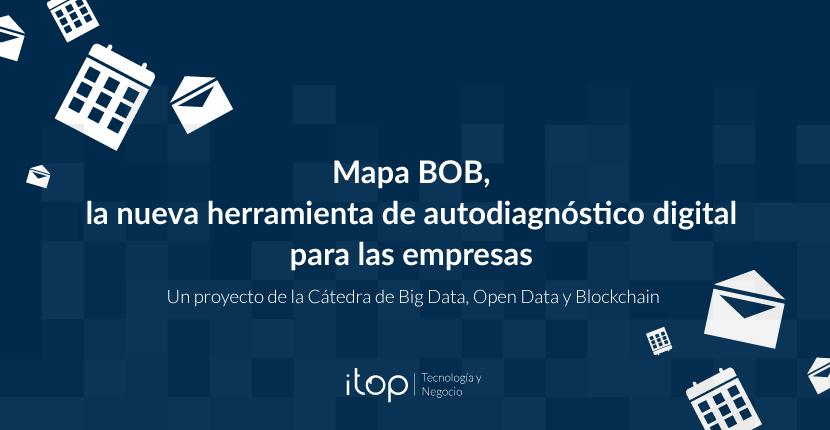 Mapa BOB, la herramienta de autodiagnóstico digital de la Cátedra de Big Data, Open Data y Blockchain
