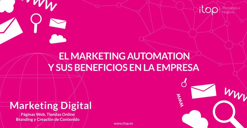El Marketing Automation y sus beneficios en la empresa