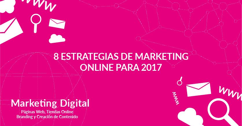 8 Estrategias de marketing online para 2017