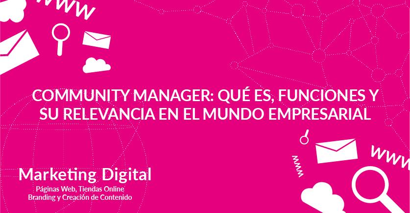 Community Manager: qué es, funciones y su relevancia en el mundo empresarial