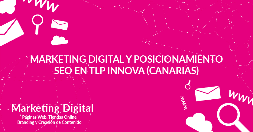 Marketing digital y posicionamiento SEO en TLP Innova (Canarias)