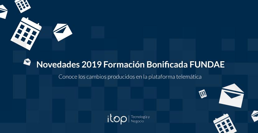 Novedades 2019 Formación Bonificada FUNDAE
