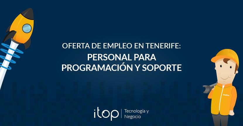 Oferta de empleo en Tenerife: Personal para programación y soporte