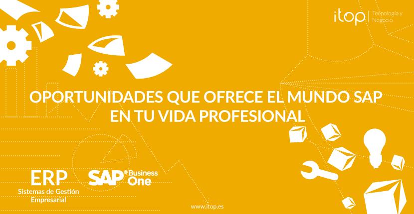 Oportunidades que ofrece el mundo SAP en tu vida profesional