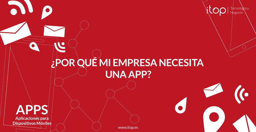 ¿Por qué mi empresa necesita una App?