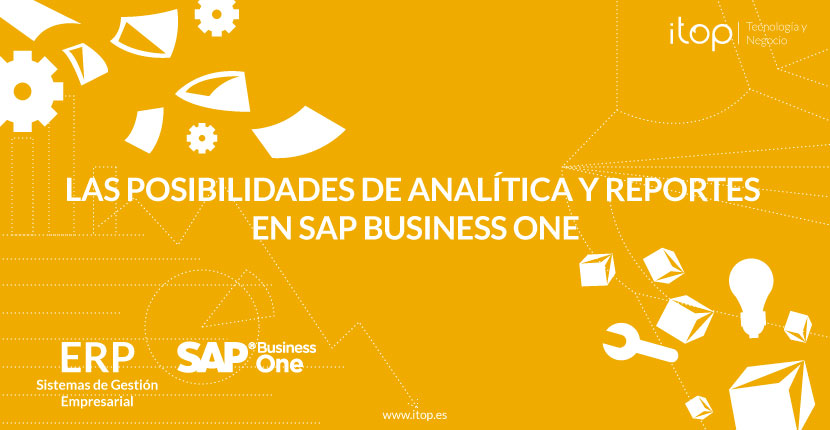 Las posibilidades de analítica y reportes en SAP Business One