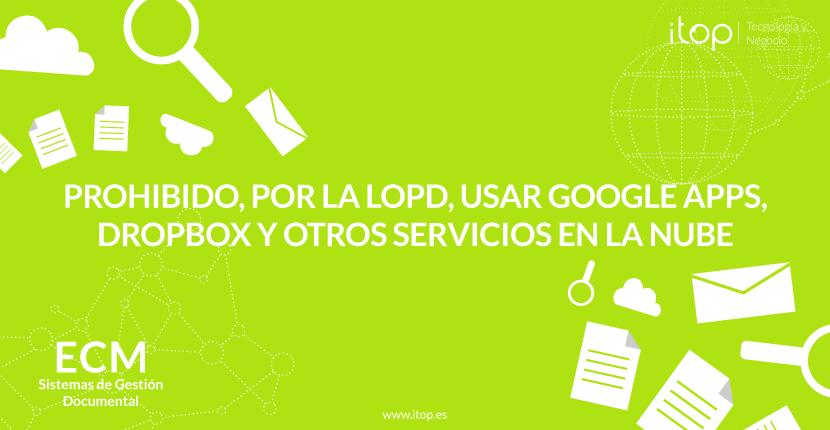 Prohibido, por la LOPD, usar Google Apps, Dropbox y otros servicios en la nube