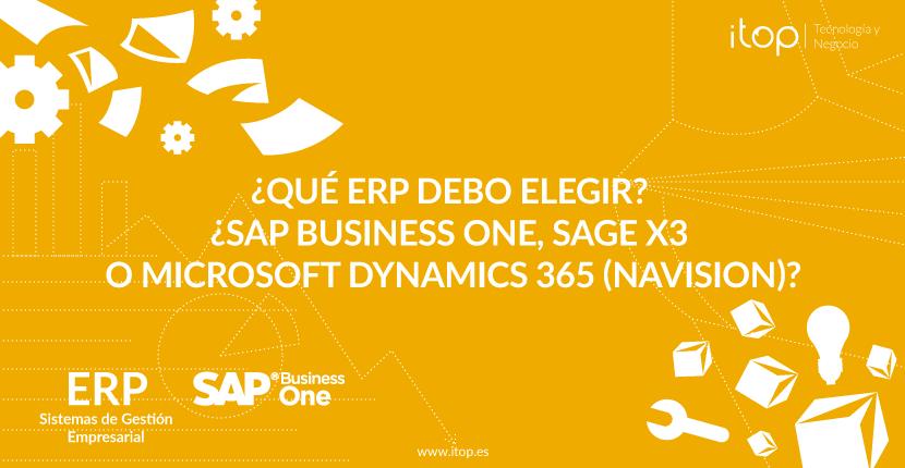 ¿Qué ERP debo elegir? ¿SAP Business One, SAGE X3 o Microsoft Dynamics 365 (Navision)?