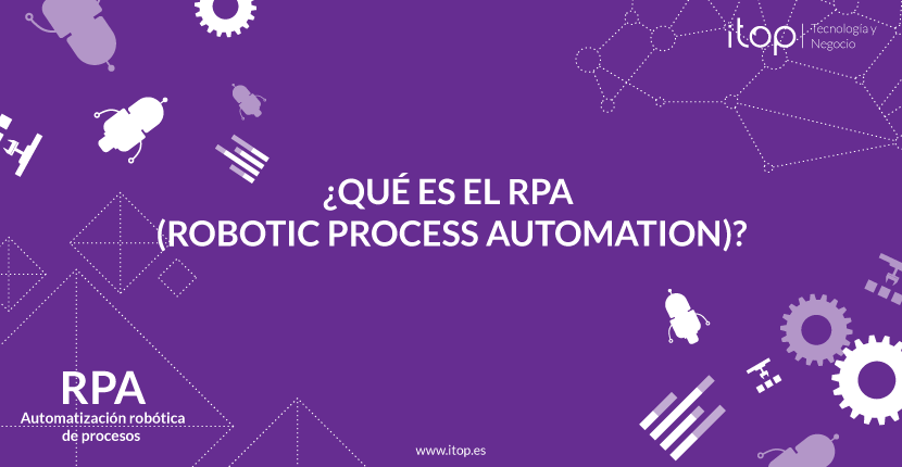 ¿Qué es RPA (Robotic Process Automation)?