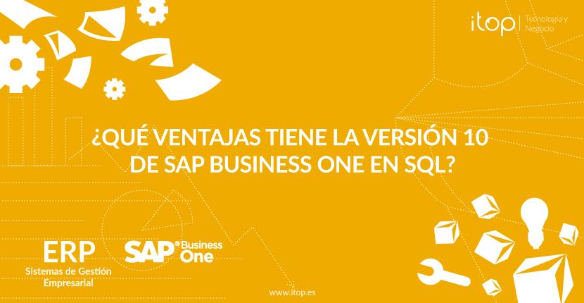 ¿Qué ventajas tiene la versión 10 de SAP Business One en SQL?