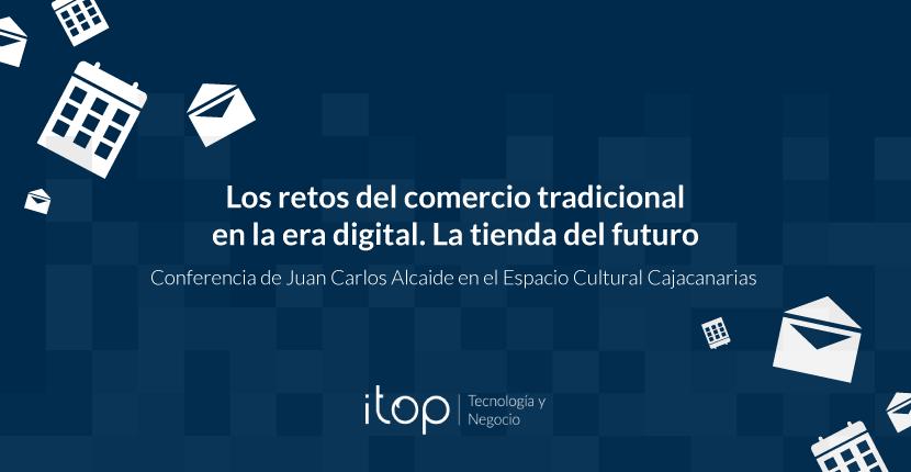 Los retos del comercio tradicional en la era digital. La tienda del futuro