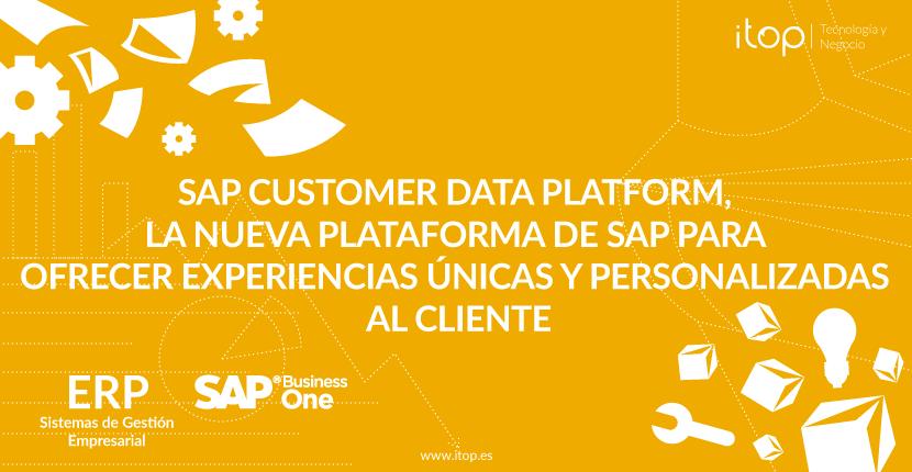 SAP Customer Data Platform, la nueva plataforma de SAP para ofrecer experiencias únicas y personalizadas al cliente