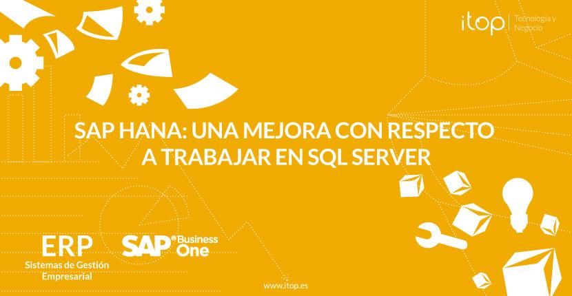 SAP HANA: Una mejora con respecto a trabajar en SQL Server
