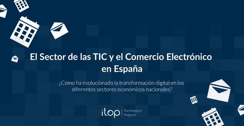 El Sector de las TIC y el Comercio Electrónico en España