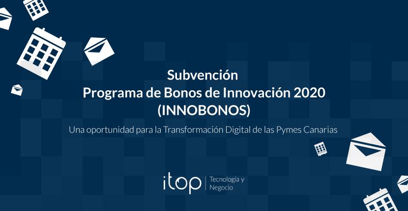 Subvención del Programa de Bonos de Innovación 2020 (INNOBONOS)