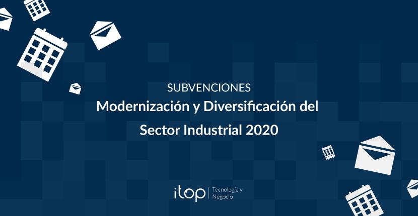 Subvención para la modernización y diversificación del sector industrial 2020