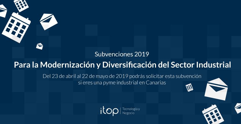 Subvenciones 2019 para la Modernización y Diversificación del Sector Industrial