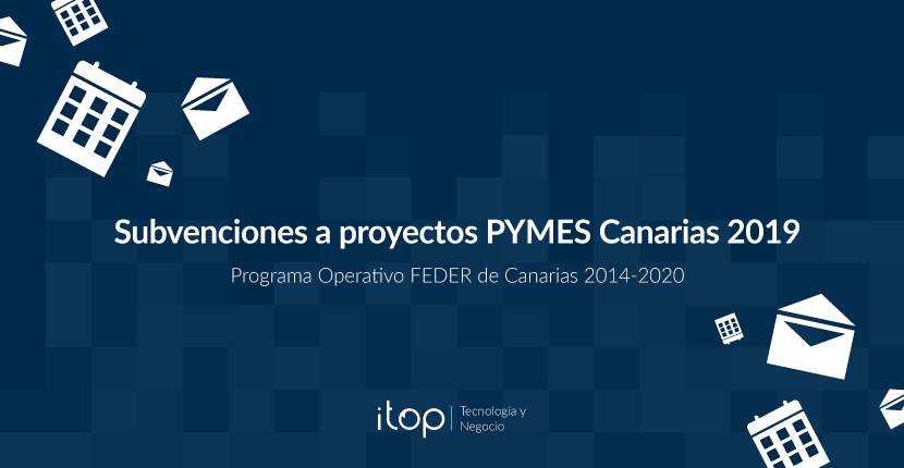 Subvenciones a proyectos PYMES Canarias 2019