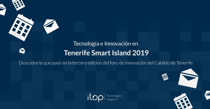 Tecnología e Innovación en Tenerife Smart Island 2019