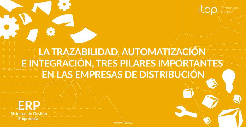 La trazabilidad, automatización e integración, tres pilares importantes en las empresas de distribución
