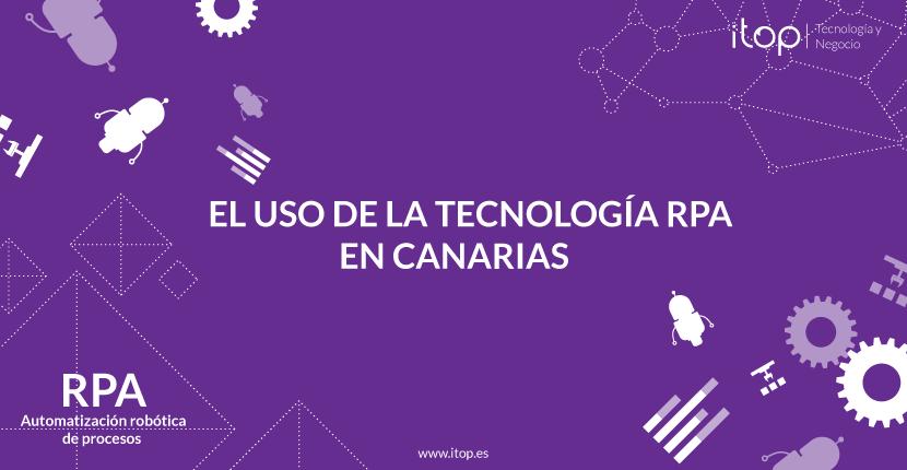 El uso de la tecnología RPA en Canarias